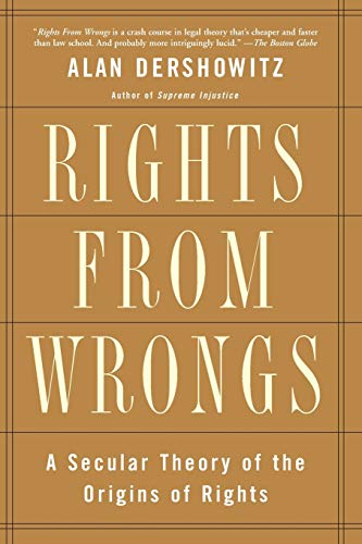 9780465017140: Rights from Wrongs: A Secular Theory of the Origins of Rights