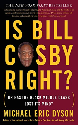 9780465017201: Is Bill Cosby Right?: Or Has the Black Middle Class Lost Its Mind?
