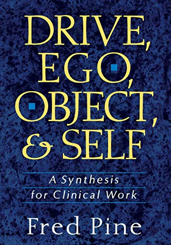 9780465017225: Drive, Ego, Object, and Self: A Synthesis for Clinical Work