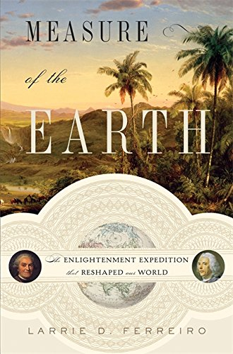 9780465017232: The Measure of the Earth: The Enlightenment Expedition That Reshaped Our World