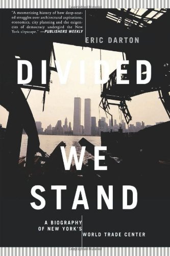 9780465017270: Divided We Stand: A Biography Of New York's World Trade Center