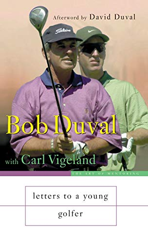Letters to a Young Golfer: Duval, Bob *INSCRIBED*