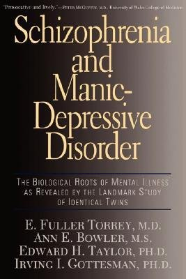 9780465017461: Schizophrenia And Manic-depressive Disorder: Biological Roots Of Mental Illness As Revealed By Landmark Study Of Identical Tw