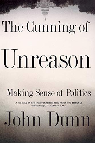 9780465017485: The Cunning of Unreason: Making Sense of Politics