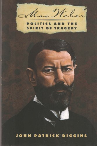 9780465017515: Max Weber: Politics And The Spirit Of Tragedy