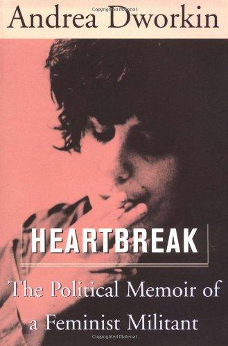 9780465017539: Heartbreak : The Political Memoir Of A Feminist Militant