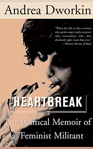 9780465017546: Heartbreak: The Political Memoir of a Feminist Militant