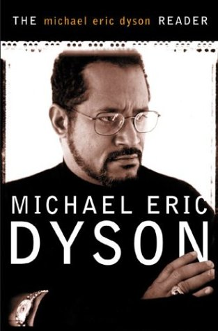 The Michael Eric Dyson Reader: Dyson, Michael Eric