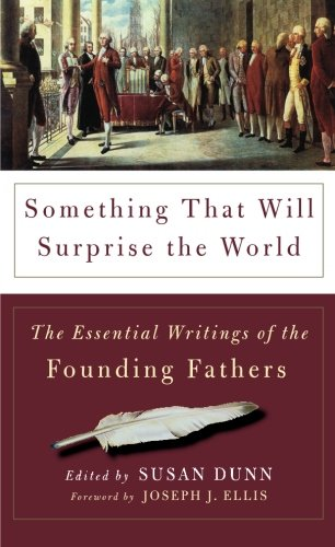 9780465017805: Something That Will Surprise the World: The Essential Writings of the Founding Fathers