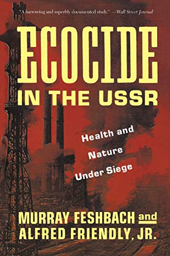 9780465017812: Ecocide in the USSR: Health And Nature Under Siege