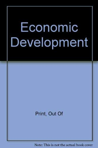 Economic Development: Theory, Policy, and International Relations: Little, Ian, M.D.