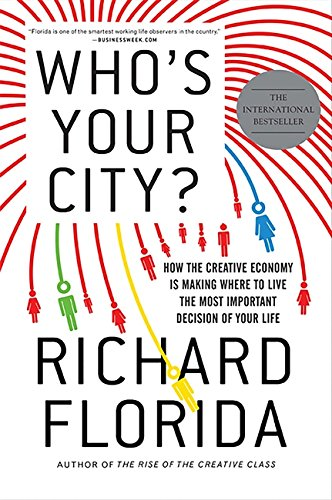 9780465018093: Who's Your City?: How the Creative Economy Is Making Where to Live the Most Important Decision of Your Life