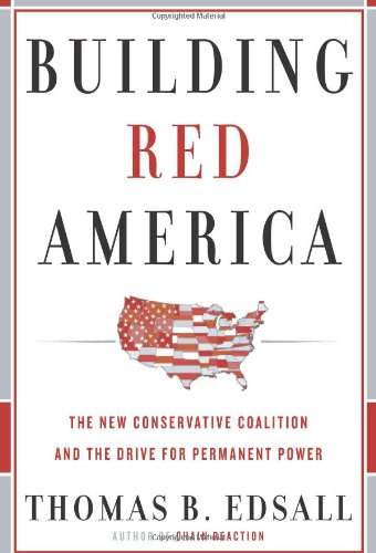 9780465018154: Building Red America: The New Conservative Coalition and the Drive for Permanent Power