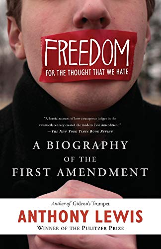 9780465018192: Freedom for the Thought That We Hate: A Biography of the First Amendment