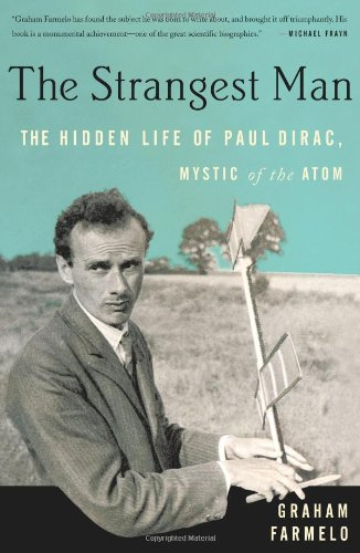 9780465018277: The Strangest Man: The Hidden Life of Paul Dirac, Mystic of the Atom