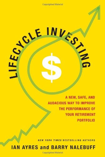 9780465018291: Lifecycle Investing: A New, Safe, and Audacious Way to Improve the Performance of Your Retirement Portfolio
