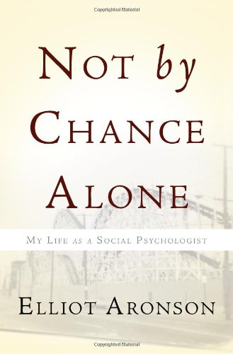 9780465018338: Not by Chance Alone: My Life as a Social Psychologist