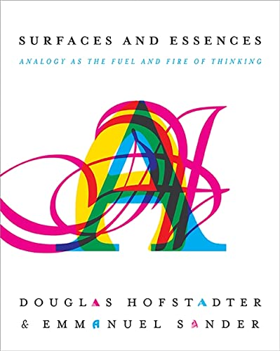9780465018475: Surfaces and Essences: Analogy as the Fuel and Fire of Thinking