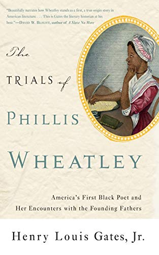 9780465018505: The Trials of Phillis Wheatley: America's First Black Poet and Her Encounters with the Founding Fathers