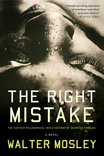 9780465018529: The Right Mistake: The Further Philosophical Investigations of Socrates Fortlow
