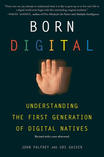9780465018567: Born Digital: Understanding the First Generation of Digital Natives
