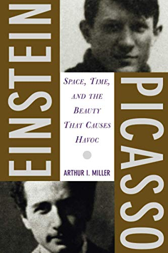 9780465018604: Einstein, Picasso: Space, Time, and the Beauty That Causes Havoc