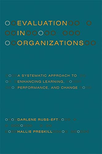 9780465018666: Evaluation in Organizations: A Systematic Approach to Enhancing Learning, Performance, and Change