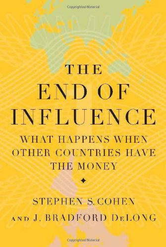 9780465018765: The End of Influence: What Happens When Other Countries Have the Money