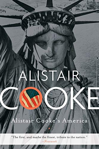 9780465018826: Alistair Cooke's America