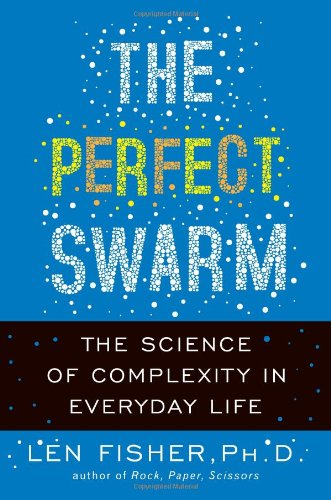9780465018840: The Perfect Swarm: The Science of Complexity in Everyday Life