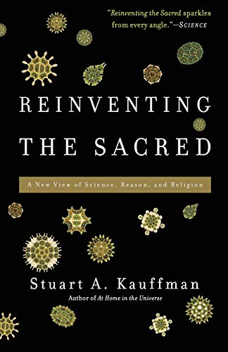 9780465018888: Reinventing the Sacred: A New View of Science, Reason, and Religion