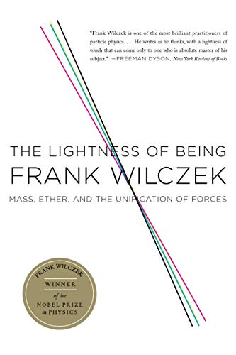 9780465018956: The Lightness of Being: Mass, Ether, and the Unification of Forces