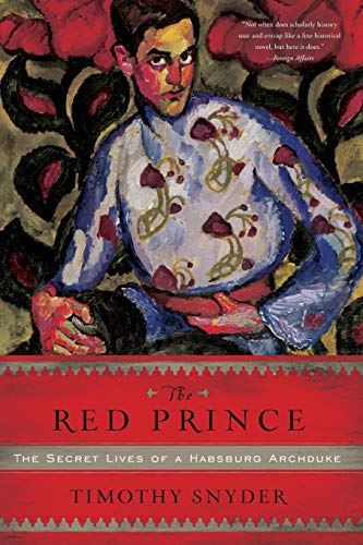 9780465018970: The Red Prince: The Secret Lives of a Habsburg Archduke