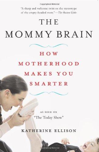 9780465019052: The Mommy Brain: How Motherhood Makes Us Smarter
