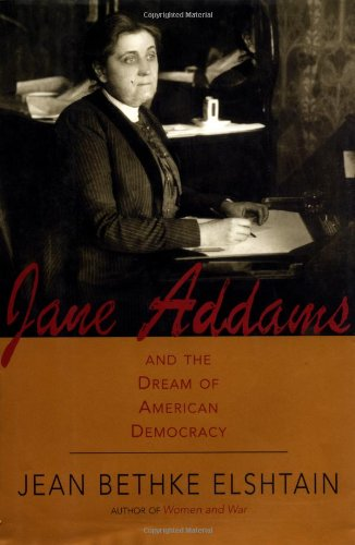 9780465019120: Jane Addams And The Dream Of American Democracy: A Life