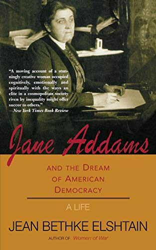 Jane Addams And The Dream Of American Democracy (0465019137) by Jean Bethke Elshtain