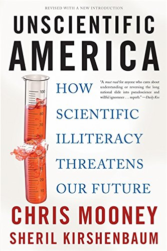 9780465019175: Unscientific America: How Scientific Illiteracy Threatens our Future
