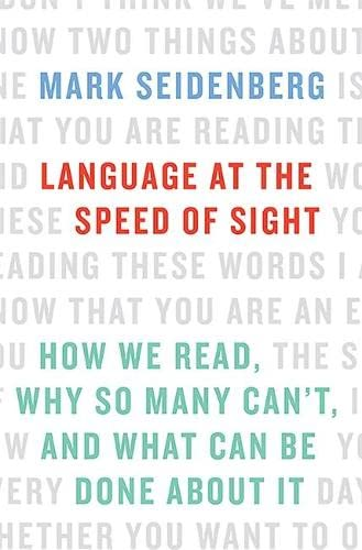 9780465019328: Language at the Speed of Sight: How We Read, Why So Many Can't, and What Can Be Done About It