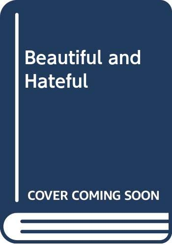 9780465019465: Beautiful and Hateful