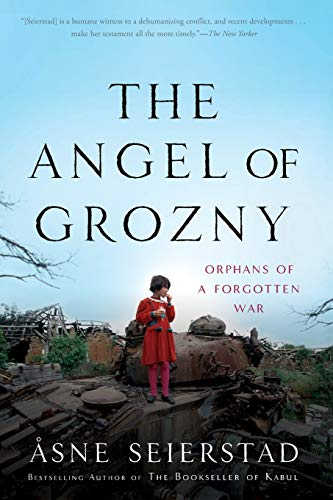 9780465019496: The Angel of Grozny: Orphans of a Forgotten War
