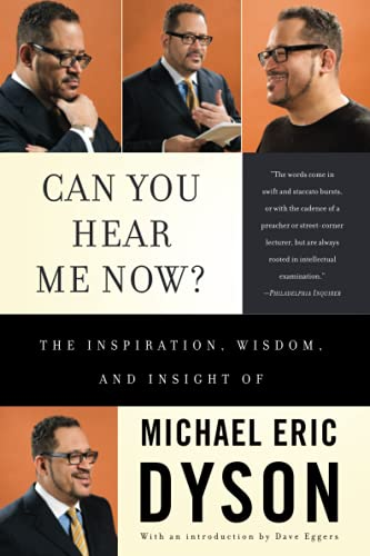 Can You Hear Me Now?: The Inspiration, Wisdom and Insight of Michael Eric Dyson