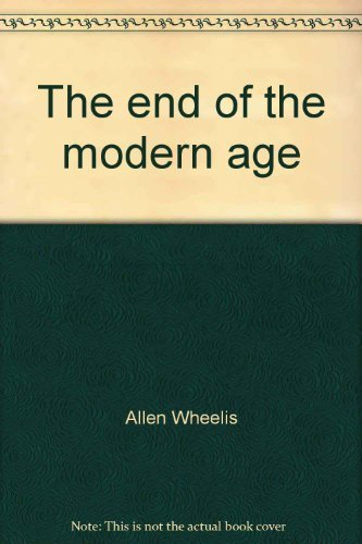 9780465019717: The end of the modern age