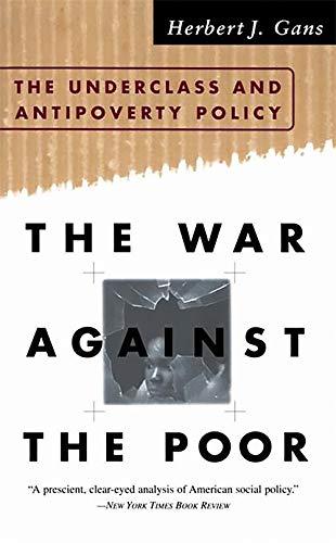 The War Against the Poor: The Underclass: Herbert J. Gans