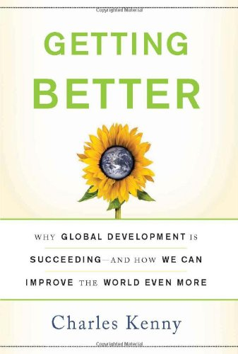 9780465020157: Getting Better: Why Global Development is Succeeding - and How We Can Improve the World Even More