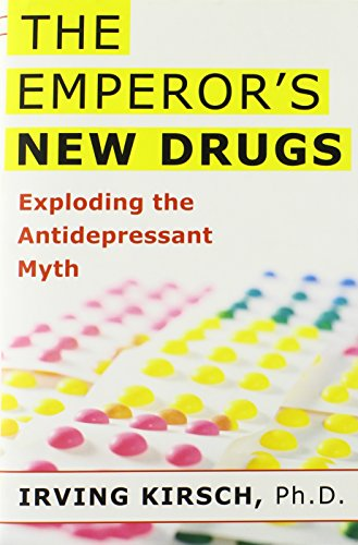 9780465020164: The Emperor's New Drugs: Exploding the Antidepressant Myth