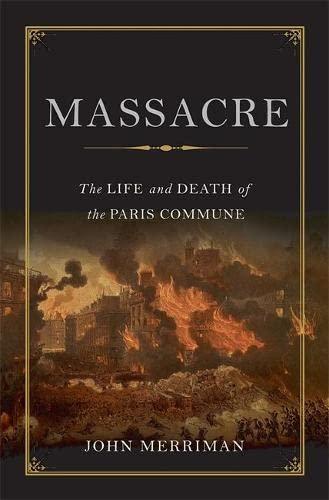 9780465020171: Massacre: The Life and Death of the Paris Commune