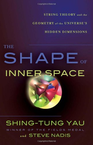 9780465020232: The Shape of Inner Space: String Theory and the Geometry of the Universe's Hidden Dimensions