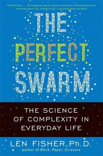 9780465020249: The Perfect Swarm: The Science of Complexity in Everyday Life