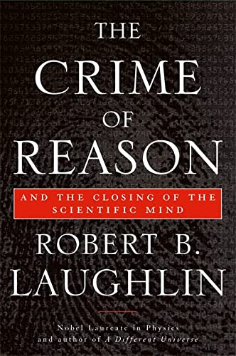 9780465020287: The Crime of Reason: And the Closing of the Scientific Mind
