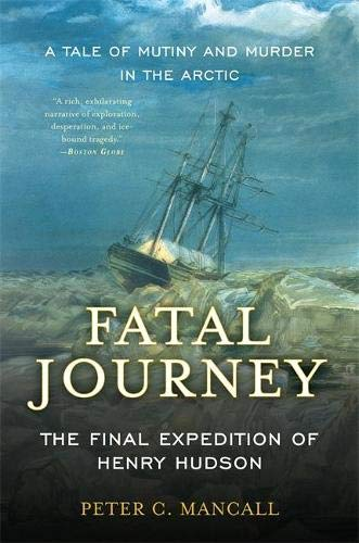 9780465020317: Fatal Journey: The Final Expedition of Henry Hudson